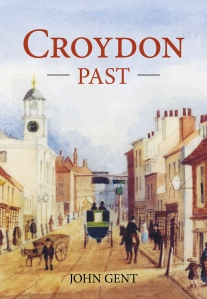 Croydon Past: a new edition of John Gent's book is now available